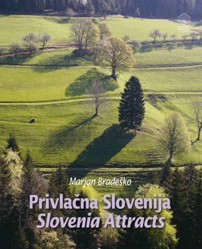 knjige privlacna slovenija privlacna slovenija Marjan Bradeško: Privlačna Slovenija