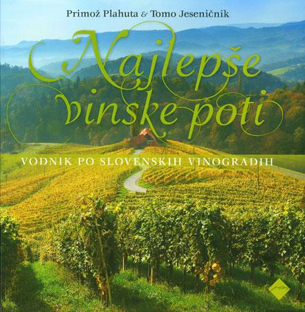 vodniki zemljevidi najlepse vinske poti najlepse vinske 01 Najlepše vinske poti