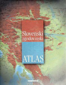 novice slovenski zgodovinski atlas zgodovinski atlas Slovenski zgodovinski atlas